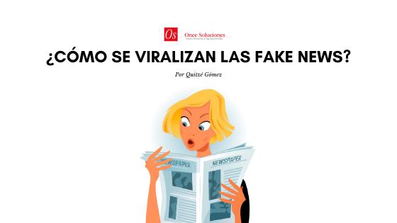 ¿Cómo se hacen virales las noticias falsas?