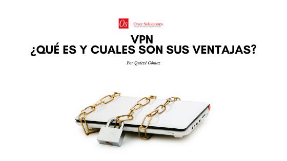 VPN, Qué es y cuáles son sus ventajas